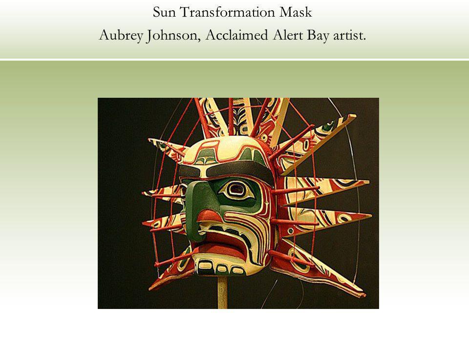 Sun Transformation Mask Aubrey Johnson, Acclaimed Alert Bay artist.