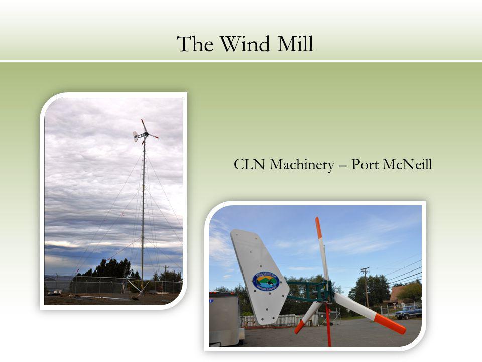 The Wind Mill CLN Machinery – Port McNeill