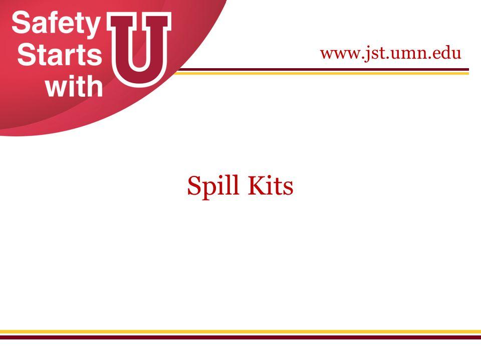 www.jst.umn.edu Spill Kits