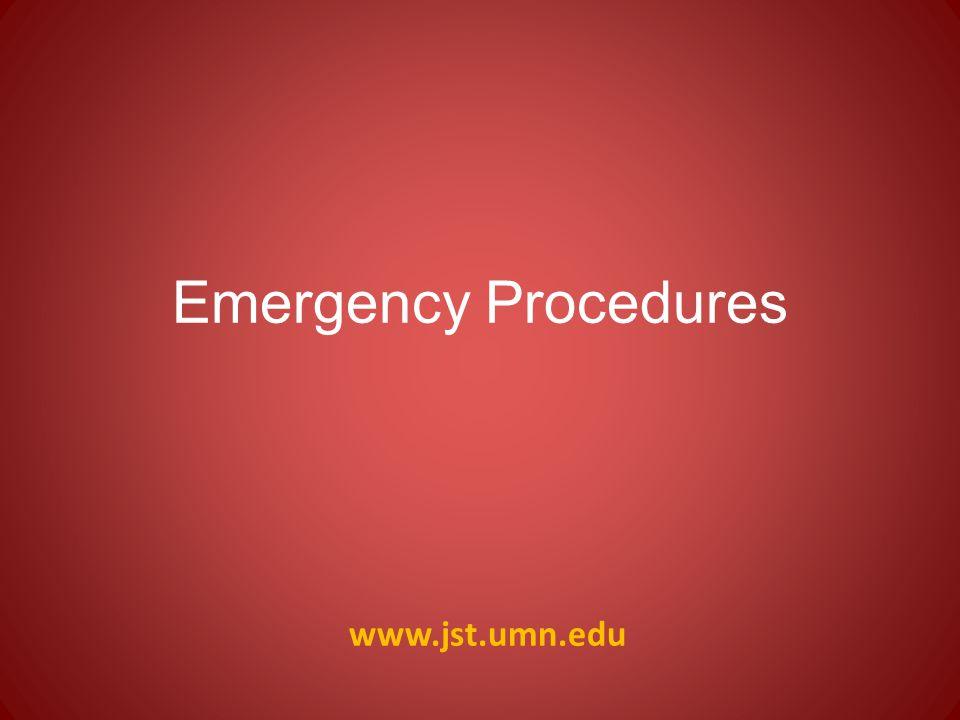 www.jst.umn.edu Emergency Procedures