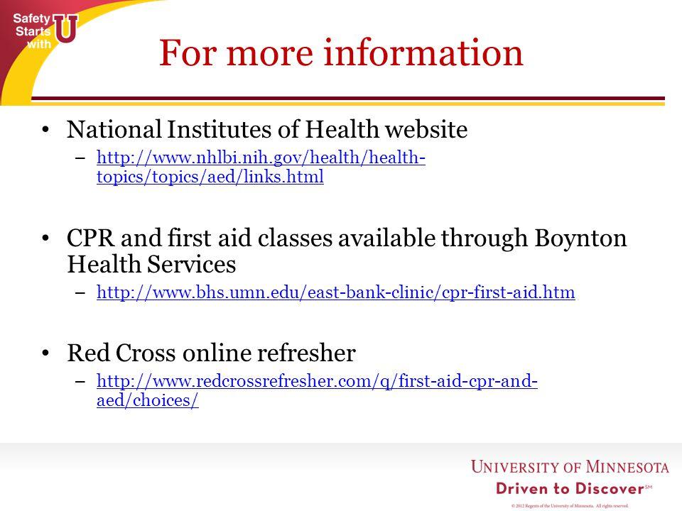 For more information National Institutes of Health website – http://www.nhlbi.nih.gov/health/health- topics/topics/aed/links.html http://www.nhlbi.nih
