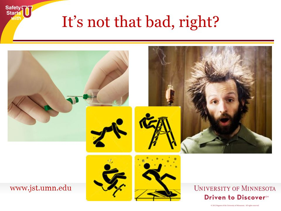 www.jst.umn.edu Its not that bad, right?