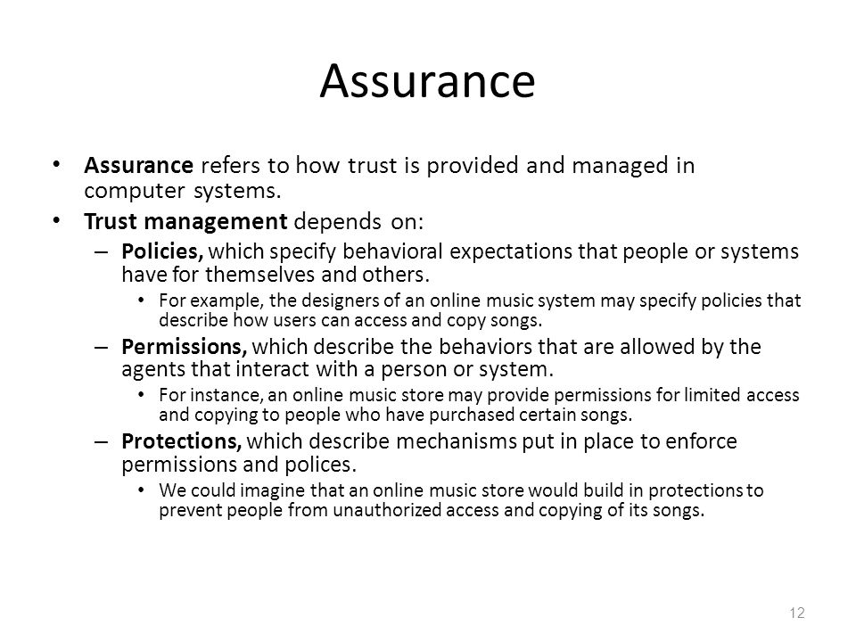 Assurance refers to how trust is provided and managed in computer systems.