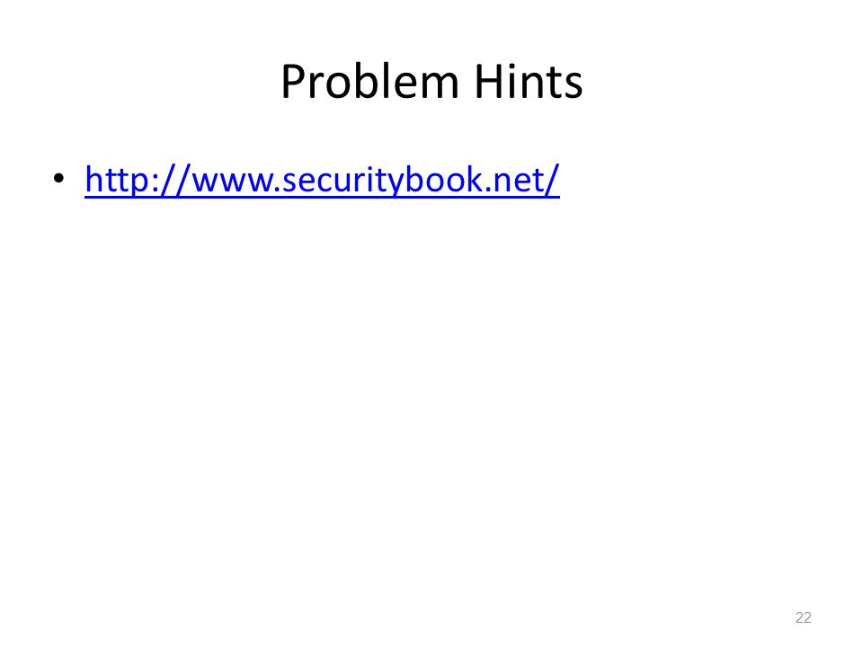 Problem Hints http://www.securitybook.net/ 22