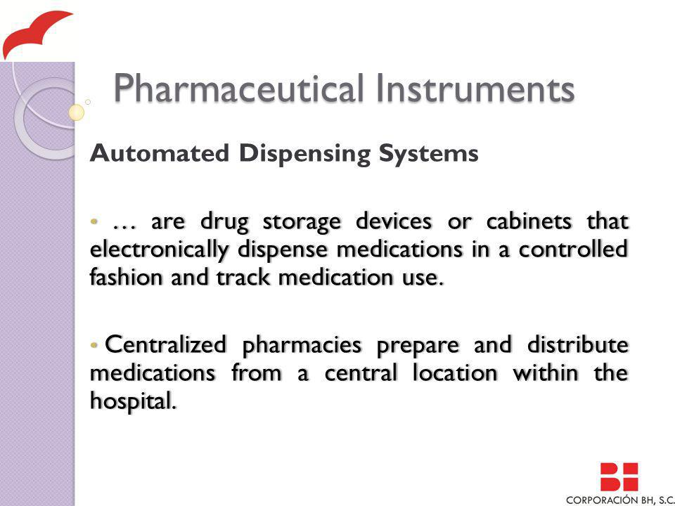 Automated Dispensing Systems … are drug storage devices or cabinets that electronically dispense medications in a controlled fashion and track medication use.
