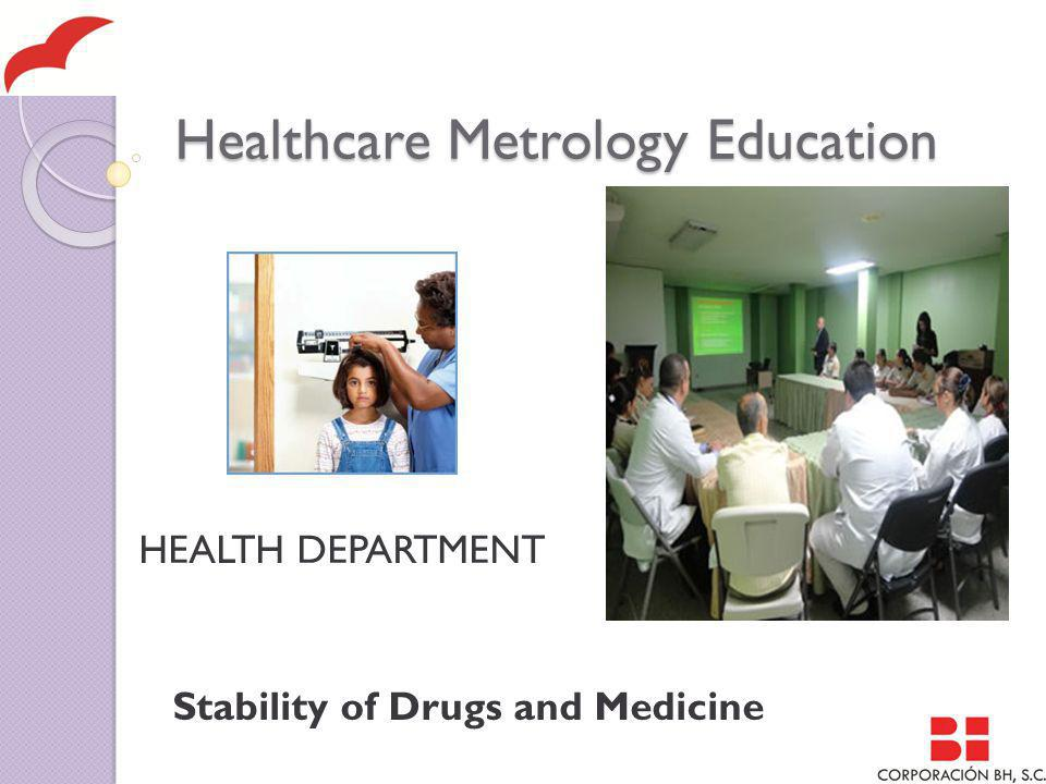 Healthcare Metrology Education HEALTH DEPARTMENT Stability of Drugs and Medicine