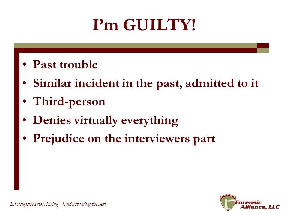 52 Investigative Interviewing – Understanding the Art Im GUILTY.
