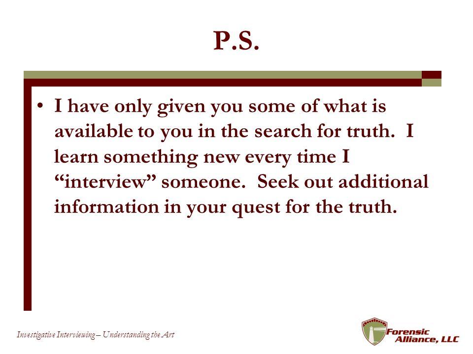 91 Investigative Interviewing – Understanding the Art P.S.