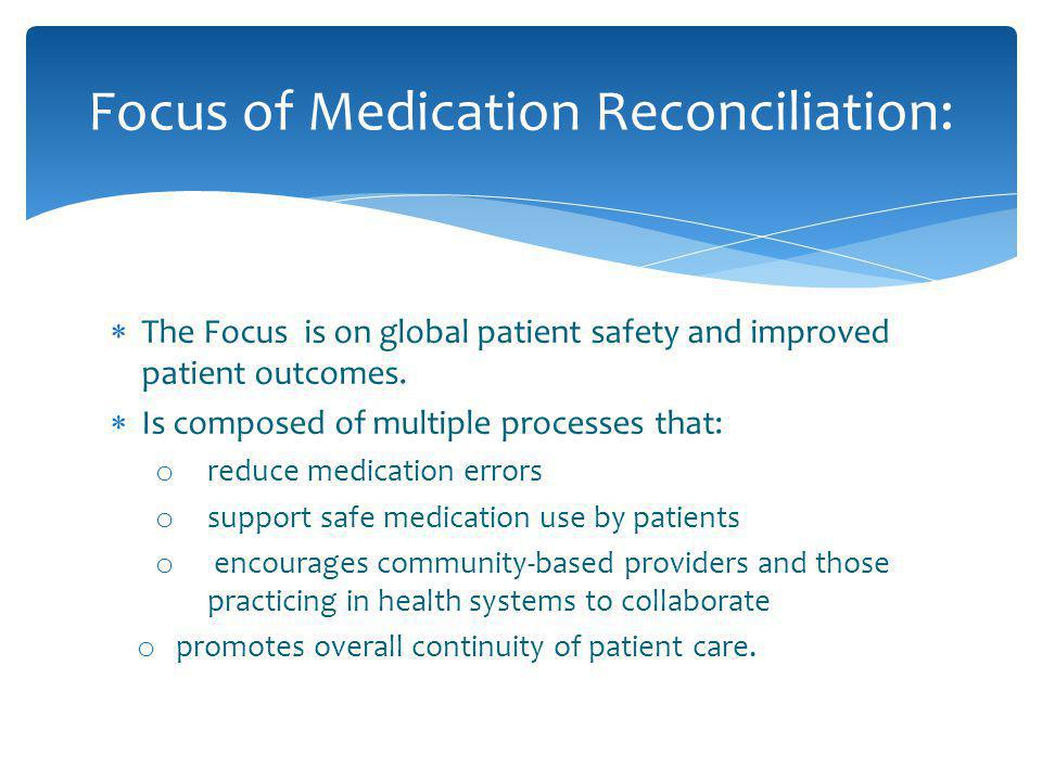 The Focus is on global patient safety and improved patient outcomes.