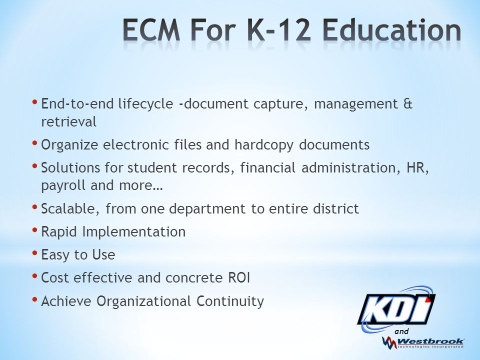 End-to-end lifecycle -document capture, management & retrieval Organize electronic files and hardcopy documents Solutions for student records, financi