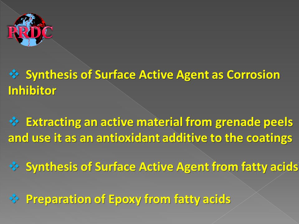 Synthesis of Surface Active Agent as Corrosion Inhibitor Synthesis of Surface Active Agent as Corrosion Inhibitor Extracting an active material from g