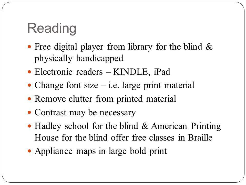 Reading Free digital player from library for the blind & physically handicapped Electronic readers – KINDLE, iPad Change font size – i.e.