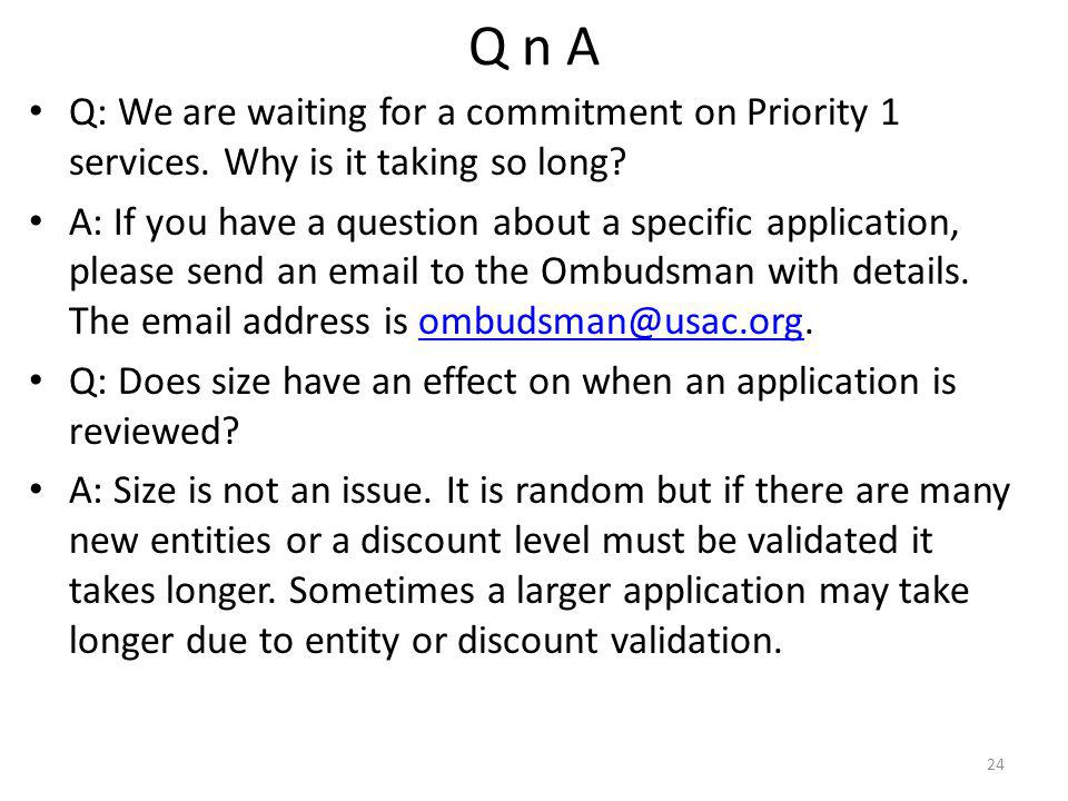 Q n A Q: We are waiting for a commitment on Priority 1 services.