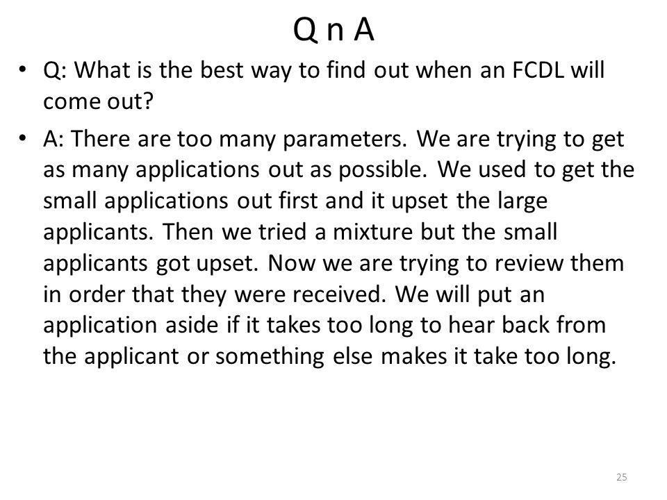 Q n A Q: What is the best way to find out when an FCDL will come out.