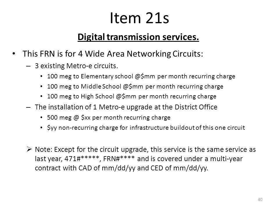 Item 21s Digital transmission services.