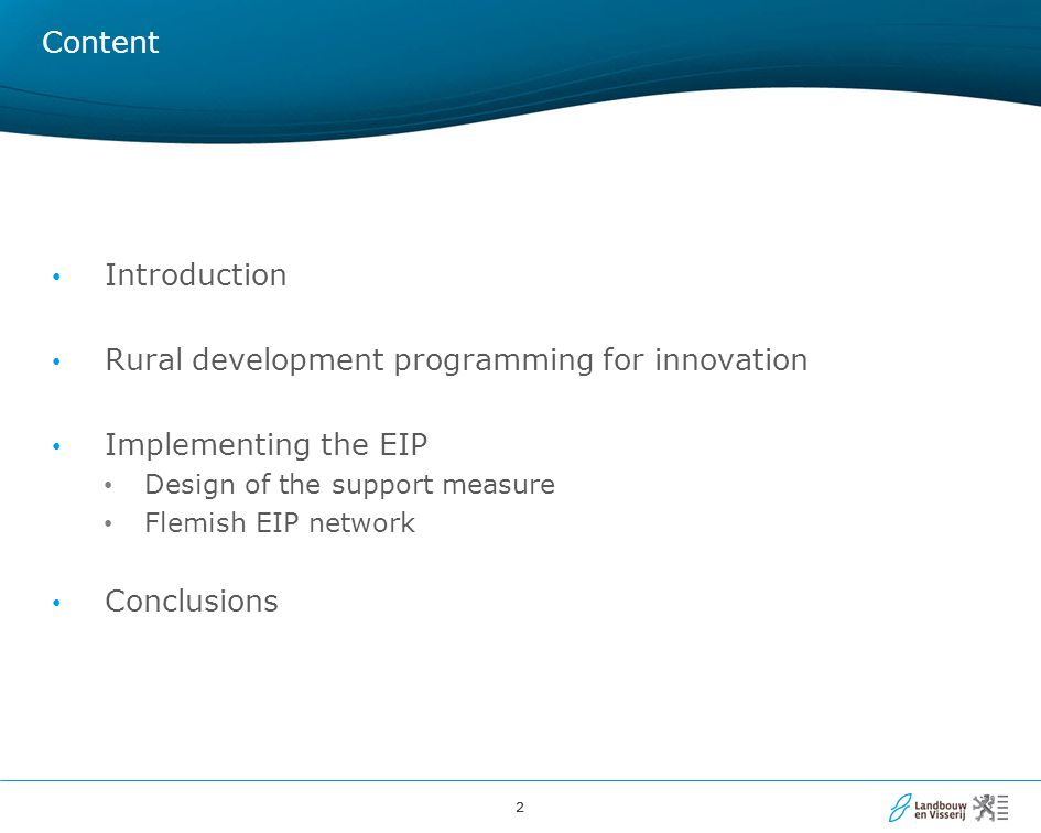 22 Content Introduction Rural development programming for innovation Implementing the EIP Design of the support measure Flemish EIP network Conclusions