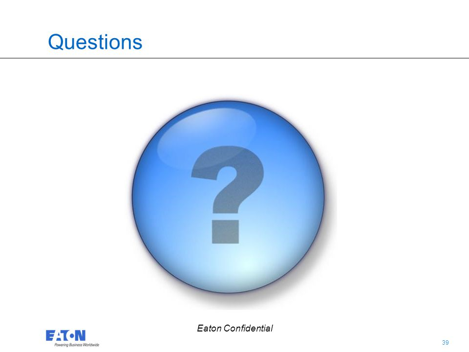39 Eaton Confidential Questions