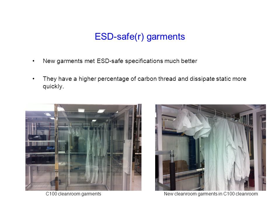 ESD-safe(r) garments New garments met ESD-safe specifications much better They have a higher percentage of carbon thread and dissipate static more qui