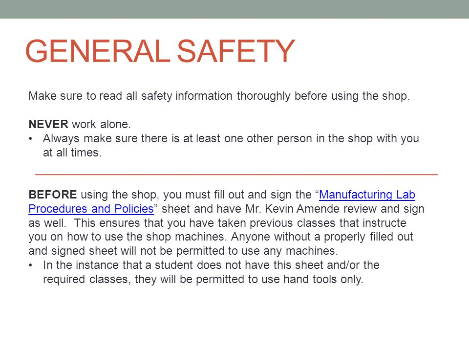 GENERAL SAFETY Make sure to read all safety information thoroughly before using the shop.