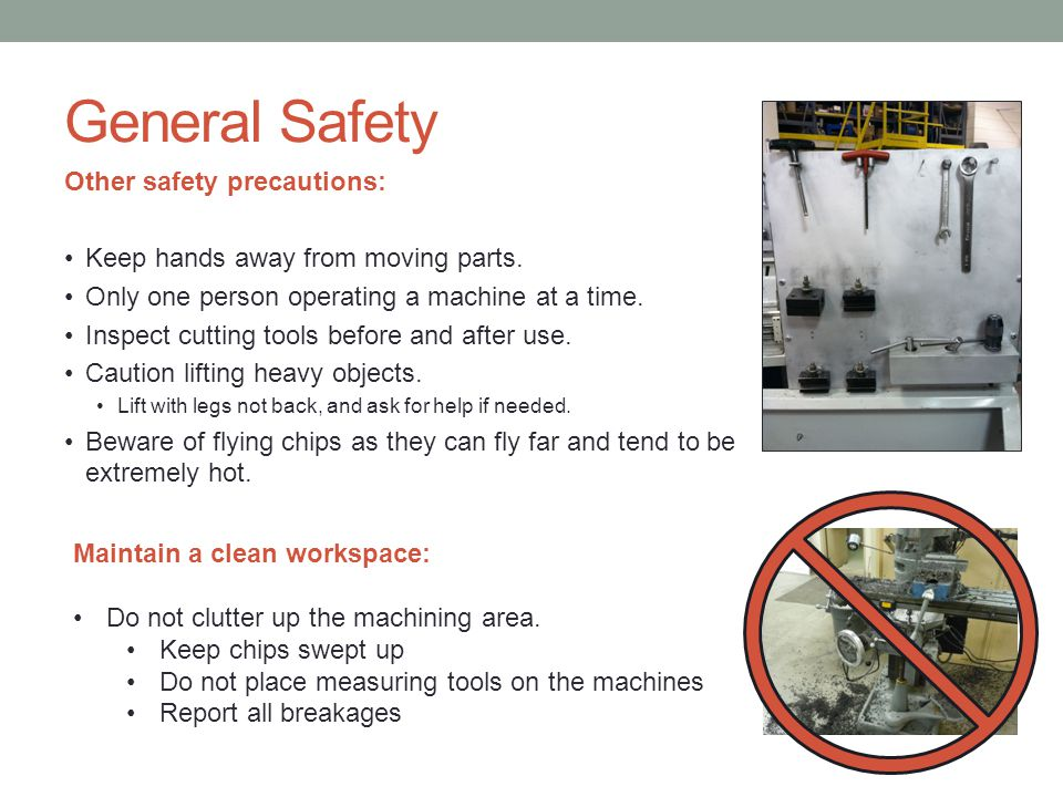 General Safety Other safety precautions: Keep hands away from moving parts.