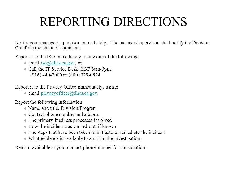 REPORTING DIRECTIONS Notify your manager/supervisor immediately.