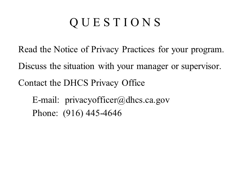 Q U E S T I O N S Read the Notice of Privacy Practices for your program.