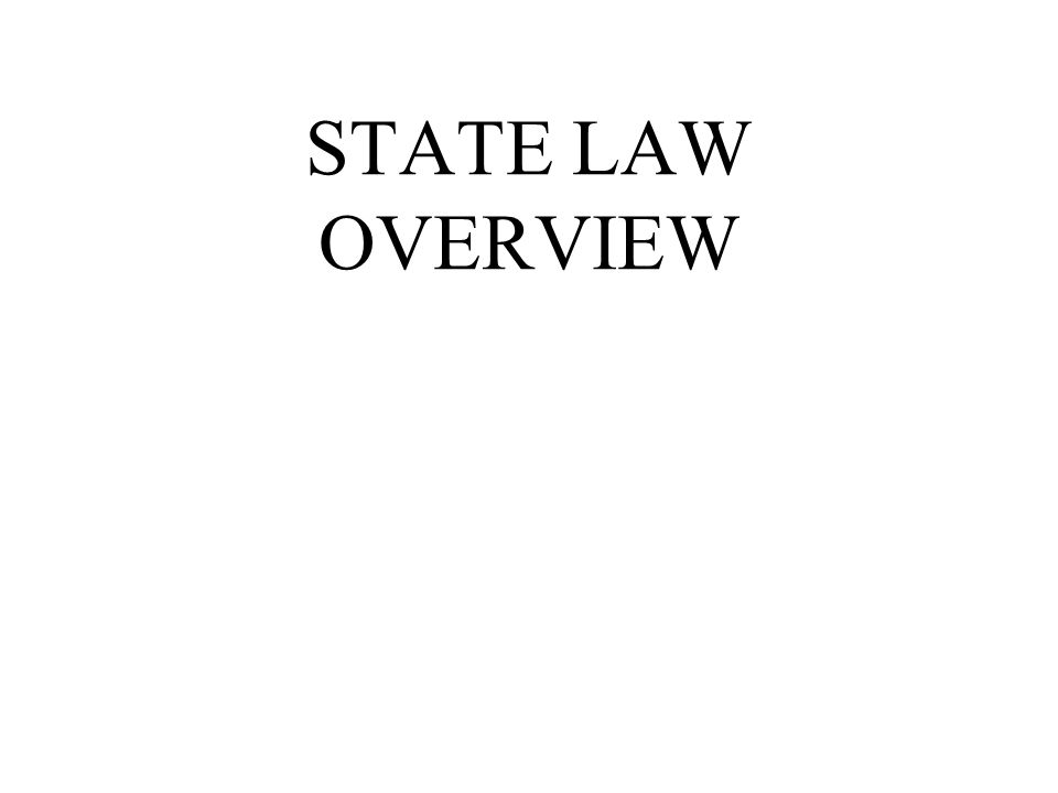 STATE LAW OVERVIEW