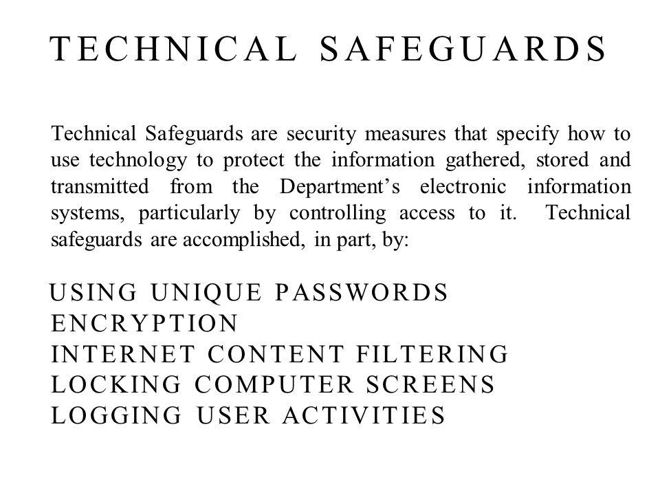 USING UNIQUE PASSWORDS ENCRYPTION INTERNET CONTENT FILTERING LOCKING COMPUTER SCREENS LOGGING USER ACTIVITIES