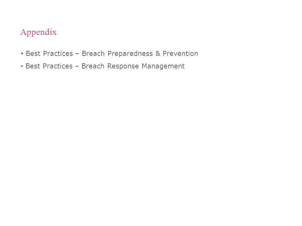 Appendix Best Practices – Breach Preparedness & Prevention Best Practices – Breach Response Management