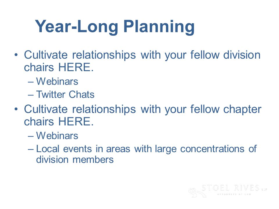 Year-Long Planning Cultivate relationships with your fellow division chairs HERE.
