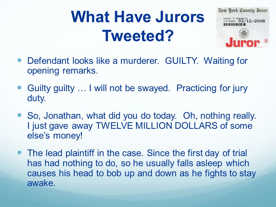 What Have Jurors Tweeted. Defendant looks like a murderer.