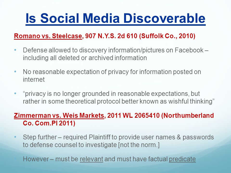 Is Social Media Discoverable Romano vs. Steelcase, 907 N.Y.S.