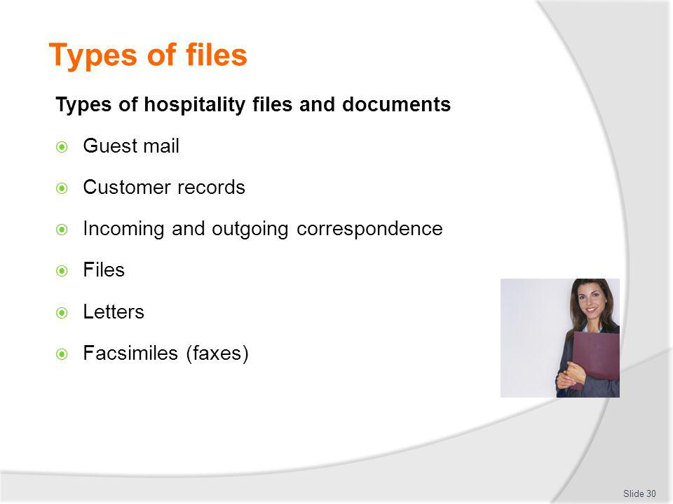 Types of files Types of hospitality files and documents Guest mail Customer records Incoming and outgoing correspondence Files Letters Facsimiles (fax