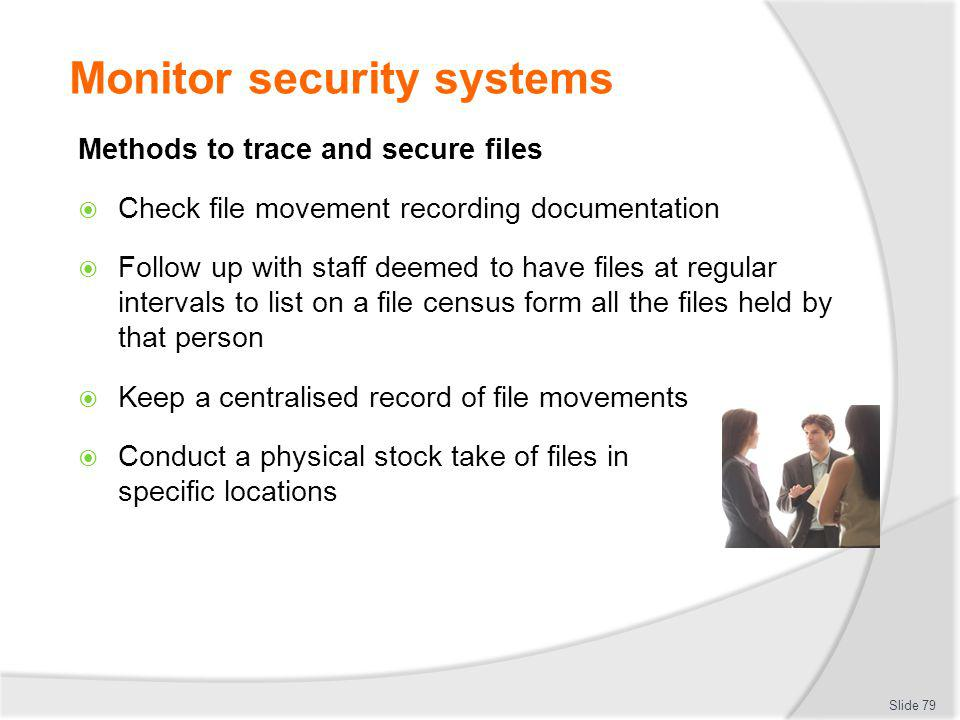 Monitor security systems Methods to trace and secure files Check file movement recording documentation Follow up with staff deemed to have files at re