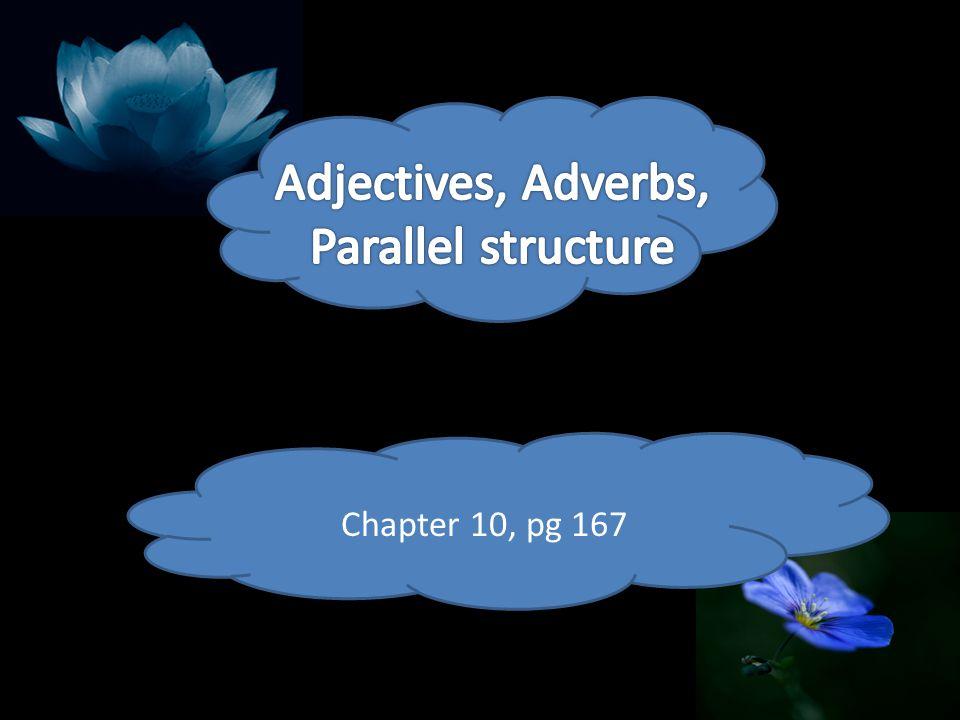 Adjectives Words that modify (describe) nouns and pronouns.