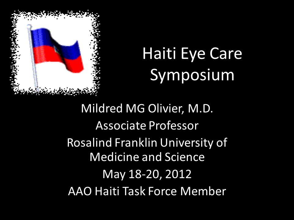 Haiti Eye Care Symposium Mildred MG Olivier, M.D.