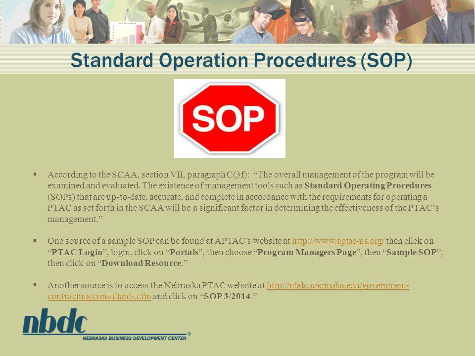 Standard Operation Procedures (SOP) According to the SCAA, section VII, paragraph C(3f): The overall management of the program will be examined and evaluated.