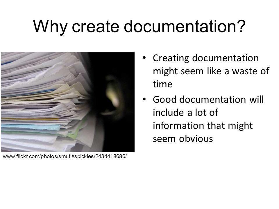 Why create documentation.