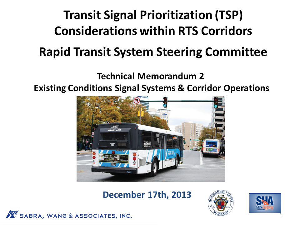 Transit Signal Prioritization (TSP) Considerations within RTS Corridors Rapid Transit System Steering Committee Technical Memorandum 2 Existing Condit