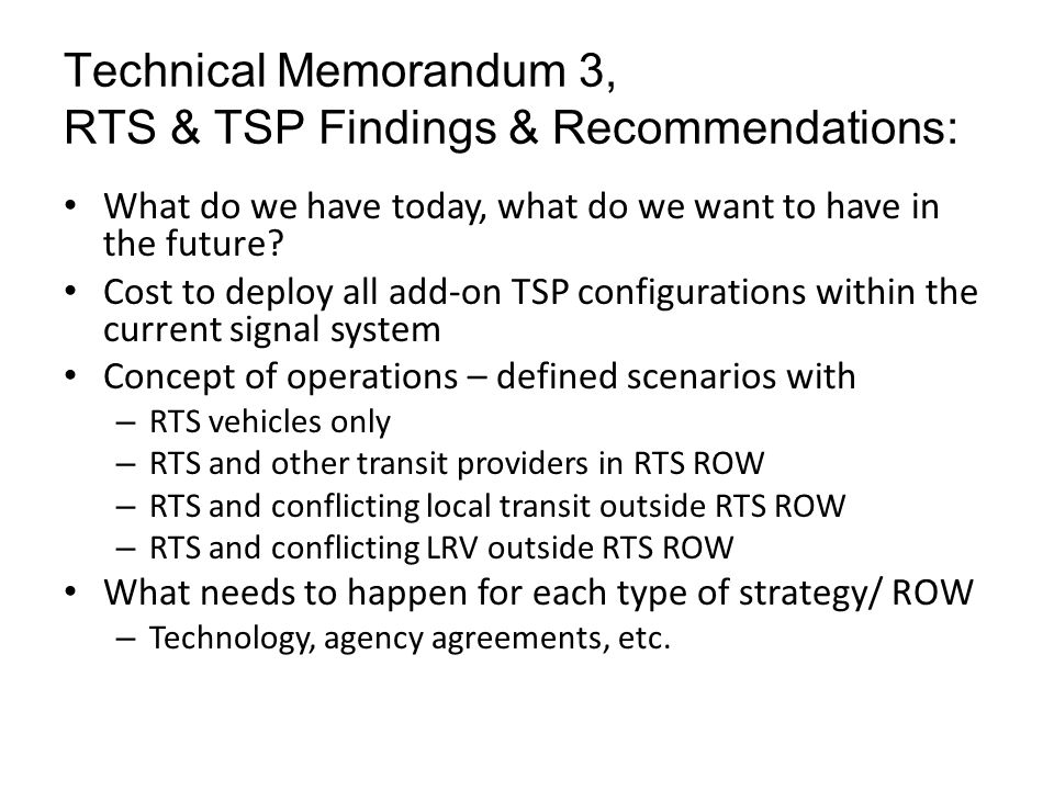 Technical Memorandum 3, RTS & TSP Findings & Recommendations: What do we have today, what do we want to have in the future? Cost to deploy all add-on