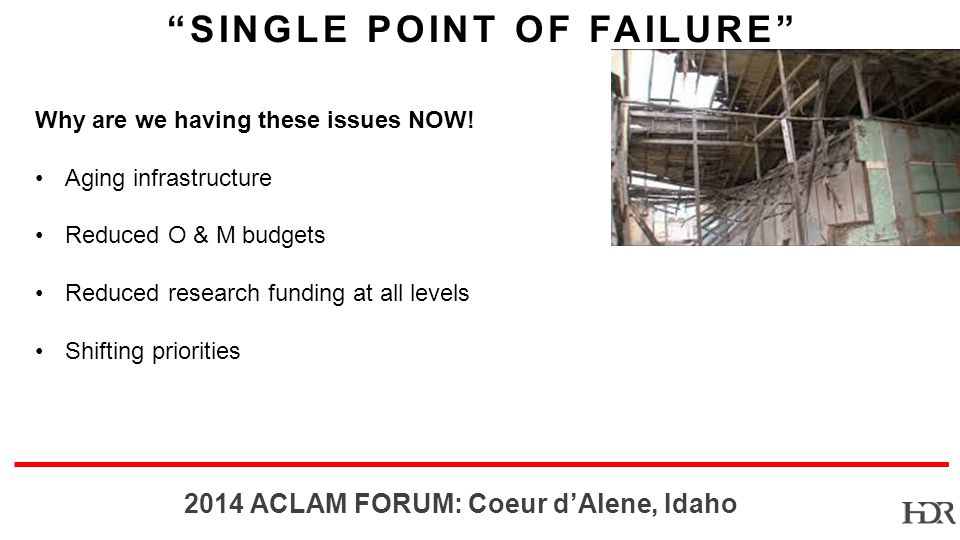 BR ACLAM FORUM: Coeur dAlene, Idaho SINGLE POINT OF FAILURE Why are we having these issues NOW.
