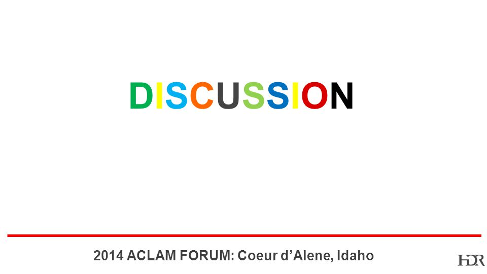 BR ACLAM FORUM: Coeur dAlene, Idaho DISCUSSIONDISCUSSION