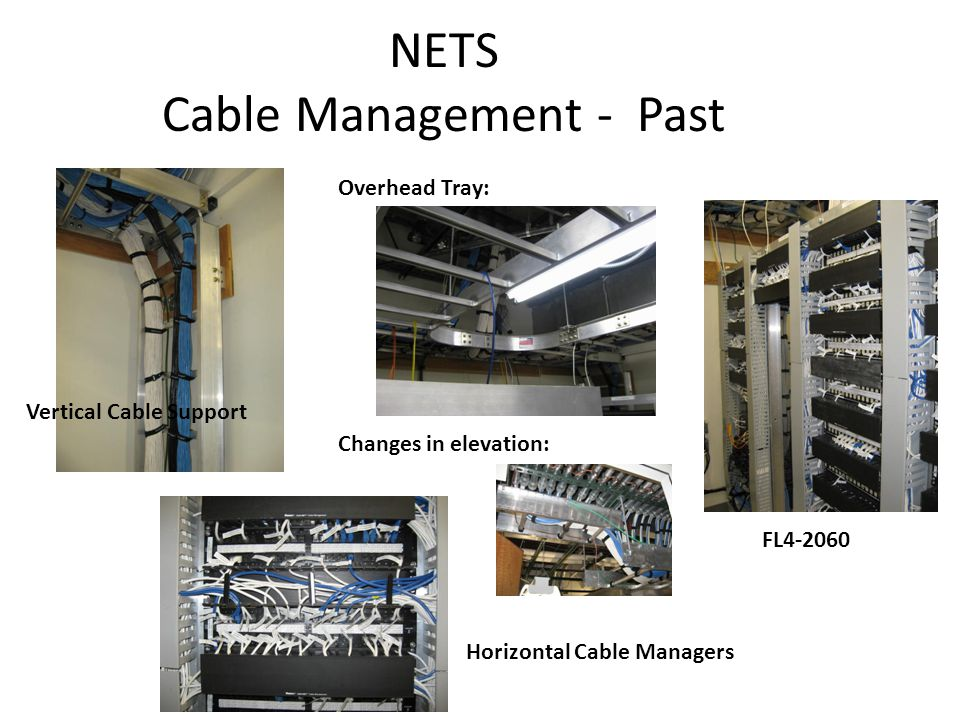 NETS Cable Management - Past Vertical Cable Support Overhead Tray: Changes in elevation: Horizontal Cable Managers FL4-2060