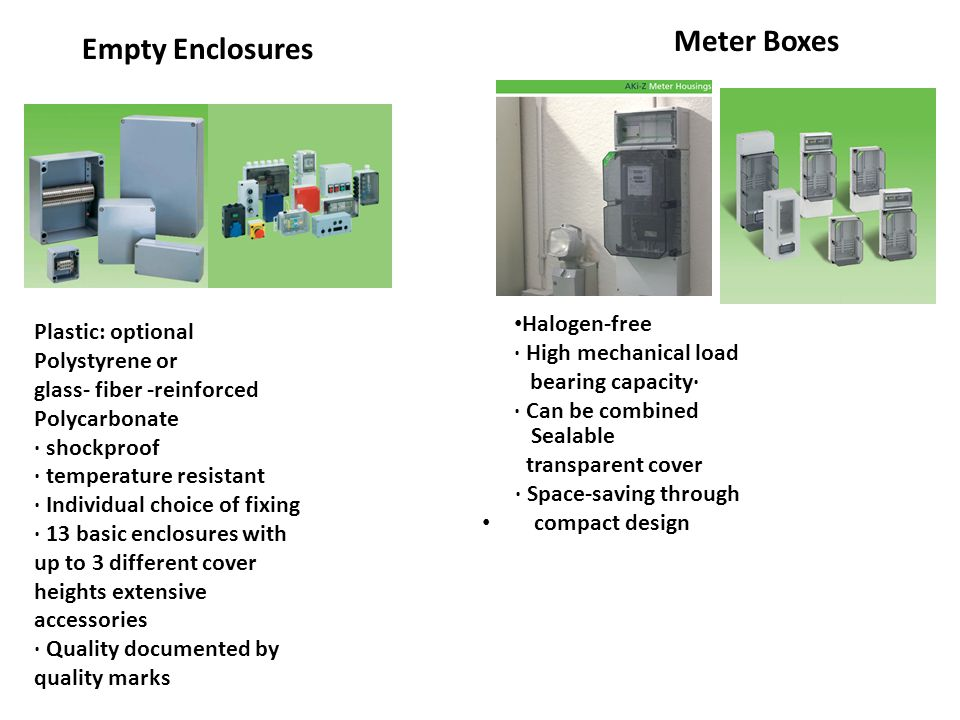 Meter Boxes Plastic: optional Polystyrene or glass- fiber -reinforced Polycarbonate · shockproof · temperature resistant · Individual choice of fixing