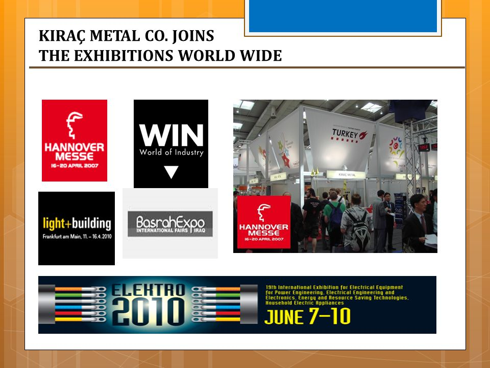 KIRAÇ METAL CO. JOINS THE EXHIBITIONS WORLD WIDE