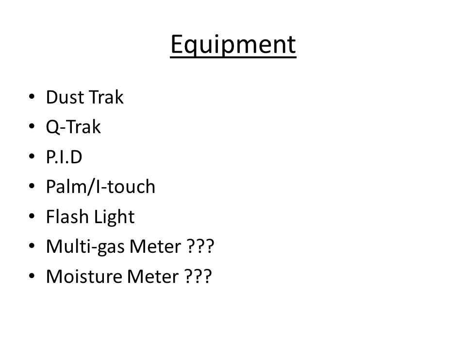 Equipment Dust Trak Q-Trak P.I.D Palm/I-touch Flash Light Multi-gas Meter ??? Moisture Meter ???