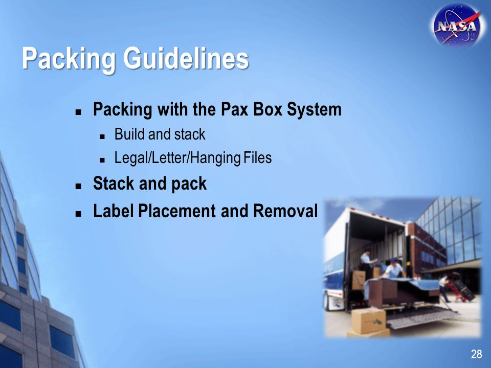 Packing Guidelines Packing with the Pax Box System Build and stack Legal/Letter/Hanging Files Stack and pack Label Placement and Removal 28