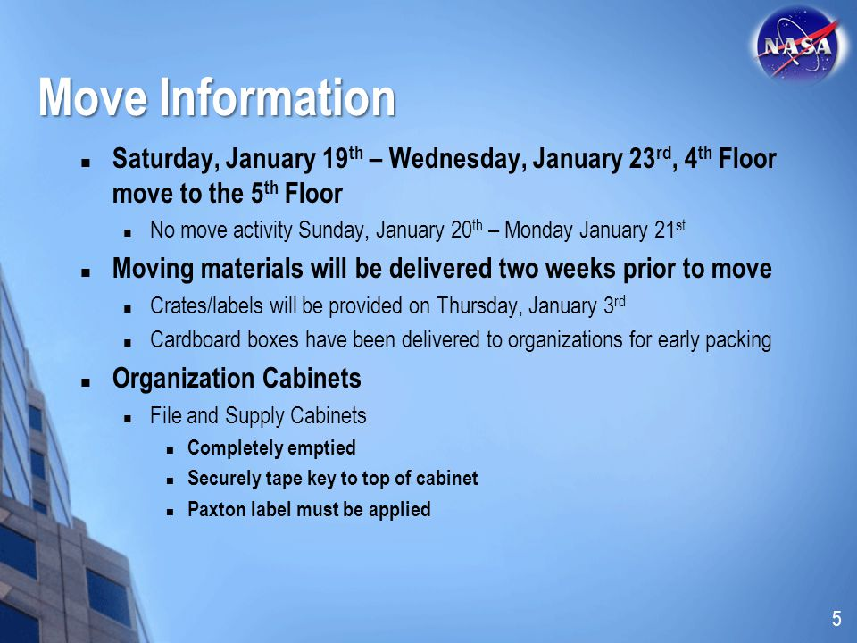 Saturday, January 19 th – Wednesday, January 23 rd, 4 th Floor move to the 5 th Floor No move activity Sunday, January 20 th – Monday January 21 st Mo