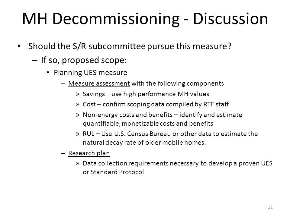 MH Decommissioning - Discussion Should the S/R subcommittee pursue this measure.