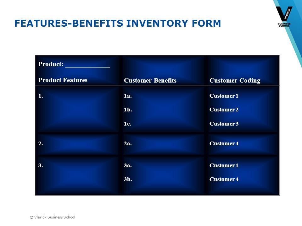 © Vlerick Business School Product: _____________ Product FeaturesCustomer BenefitsCustomer Coding 1.